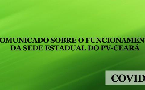 Comunicado sobre o funcionamento da Sede Estadual do PV-Ceará