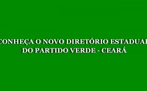 Partido Verde – Ceará realiza eleição de sua nova Comissão Executiva Estadual