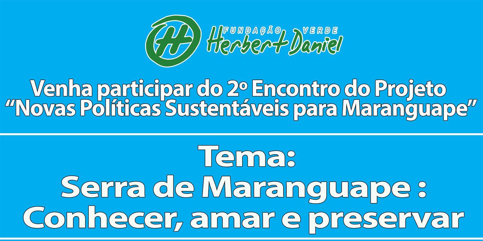 Fundação Verde Herbert Daniel realiza encontro sobre a Serra de Maranguape